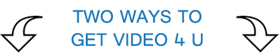 two ways to get video